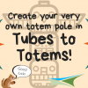 Activity 18 – Tubes to Totems